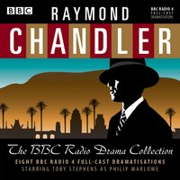 Raymond Chandler: The BBC Radio Drama Collection - Raymond Chandler - audiobook
