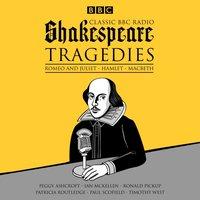Classic BBC Radio Shakespeare: Tragedies - William Shakespeare - audiobook