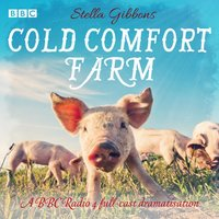 Cold Comfort Farm - Stella Gibbons - audiobook