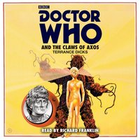 Doctor Who and the Claws of Axos - Terrance Dicks - audiobook