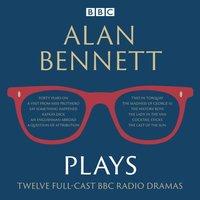 Alan Bennett: Plays - Alan Bennett - audiobook
