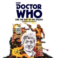 Doctor Who and the Day of the Daleks - Terrance Dicks - audiobook