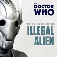 Doctor Who: Illegal Alien - Mike Tucker - audiobook