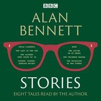Alan Bennett: Stories - Alan Bennett - audiobook