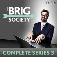 Brig Society: Complete Series 3 - Marcus Brigstocke - audiobook