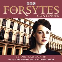 Forsytes Continues - John Galsworthy - audiobook