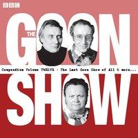 Goon Show Compendium Volume 12 - Spike Milligan - audiobook