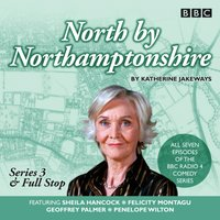 North by Northamptonshire: Series 3 & Full Stop - Katherine Jakeways - audiobook