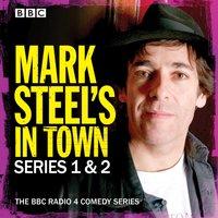 Mark Steel's In Town: Series 1 & 2 - Mark Steel - audiobook