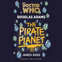 Doctor Who: The Pirate Planet - Douglas Adams - audiobook