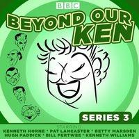 Beyond Our Ken Series 3 - Eric Merriman - audiobook