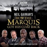 Neil Gaiman's How the Marquis Got His Coat Back - Neil Gaiman - audiobook