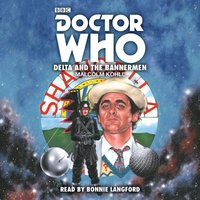 Doctor Who: Delta and the Bannermen - Malcolm Kohll - audiobook