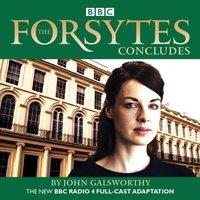 Forsytes Concludes - John Galsworthy - audiobook