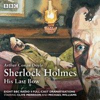 Sherlock Holmes: His Last Bow - Arthur Conan Doyle - audiobook