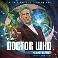 Doctor Who: The Lost Planet - George Mann - audiobook