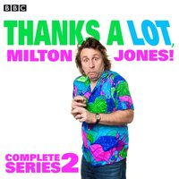 Thanks a Lot, Milton Jones! Complete Series 2 - Milton Jones - audiobook