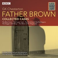 Father Brown: Collected Cases - G K Chesterton - audiobook