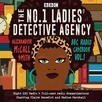 No.1 Ladies' Detective Agency: BBC Radio Casebook Vol.1 - Alexander McCall Smith - audiobook