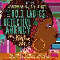 No.1 Ladies' Detective Agency: BBC Radio Casebook Vol.2 - Alexander McCall Smith - audiobook