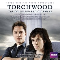 Torchwood: The Collected Radio Dramas - Joseph Lidster - audiobook