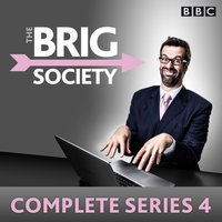 Brig Society: Complete Series 4 - Marcus Brigstocke - audiobook