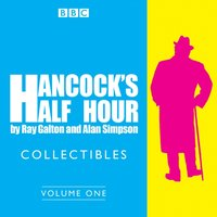 Hancock's Half Hour Collectibles: Volume 1 - Ray Galton - audiobook
