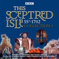This Sceptred Isle: Collection 1: 55BC - 1702 - Christopher Lee - audiobook