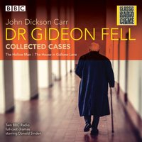 Dr Gideon Fell: Collected Cases - John Dickson Carr - audiobook