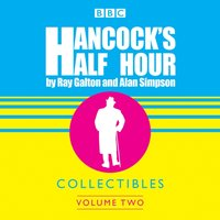 Hancock's Half Hour Collectibles: Volume 2 - Ray Galton - audiobook