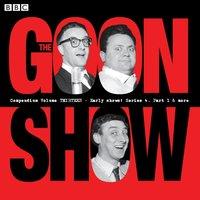Goon Show Compendium Volume 13 - Spike Milligan - audiobook