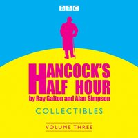 Hancock's Half Hour Collectibles: Volume 3 - Ray Galton - audiobook
