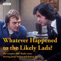 Whatever Happened to the Likely Lads? - Dick Clement - audiobook