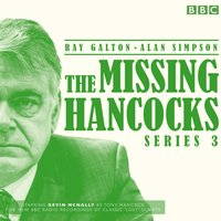 Missing Hancocks: Series 3 - Ray Galton - audiobook
