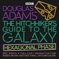 Hitchhiker's Guide to the Galaxy: Hexagonal Phase - Eoin Colfer - audiobook