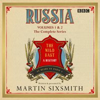 Russia: The Wild East - Martin Sixsmith - audiobook