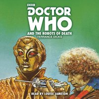 Doctor Who and the Robots of Death - Terrance Dicks - audiobook
