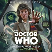 Doctor Who: The Thing from the Sea - Paul Magrs - audiobook