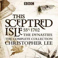 This Sceptred Isle: The Dynasties - Christopher Lee - audiobook