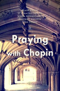 Praying with Chopin - Soren Kierkegaard - audiobook