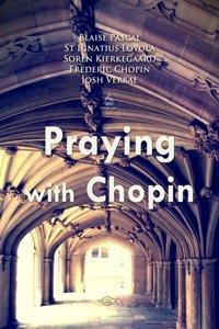 Praying with Chopin - Soren Kierkegaard - audiobook