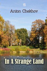 In A Strange Land - Anton Chekhov - audiobook