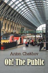 Oh! The Public - Anton Chekhov - audiobook