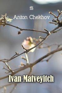 Ivan Matveyitch - Anton Chekhov - audiobook