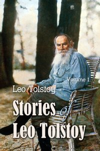 Stories of Leo Tolstoy Volime 1