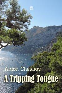 Tripping Tongue - Anton Chekhov - audiobook