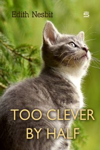 Too Clever by Half - Edith Nesbit - audiobook