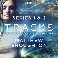 Tracks: Series 1 and 2 - Matthew Broughton - audiobook