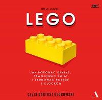 Lego. Jak pokonać kryzys, zawojować świat i zbudować potęgę z klocków - Niels Lunde - audiobook