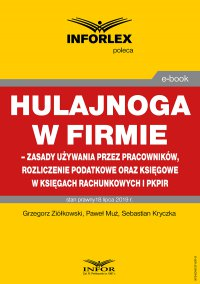 Hulajnoga w firmie – zasady używania przez pracowników, rozliczenie podatkowe oraz księgowe w księgach rachunkowych i pkpir - Grzegorz Ziółkowski - ebook